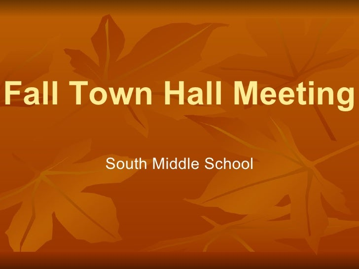 Fall Town Hall Meeting South Middle School