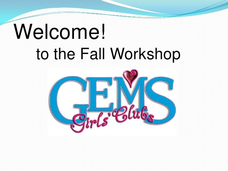 Welcome! to the Fall Workshop