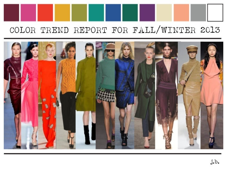 COLOR TREND REPORT FOR FALL/WINTER 2013                                     j.b.