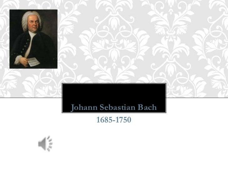 Johann Sebastian Bach<br />1685-1750<br />