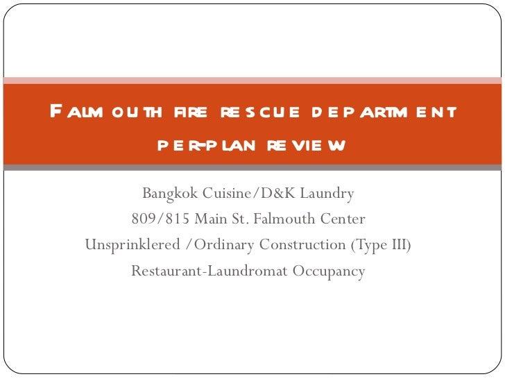 Bangkok Cuisine/D&K Laundry 809/815 Main St. Falmouth Center Unsprinklered /Ordinary Construction (Type III) Restaurant-La...
