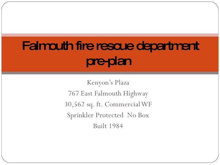 Kenyon's Plaza 767 East Falmouth Highway 30,562 sq. ft. Commercial WF Sprinkler Protected  No Box Built 1984 Falmouth fire...