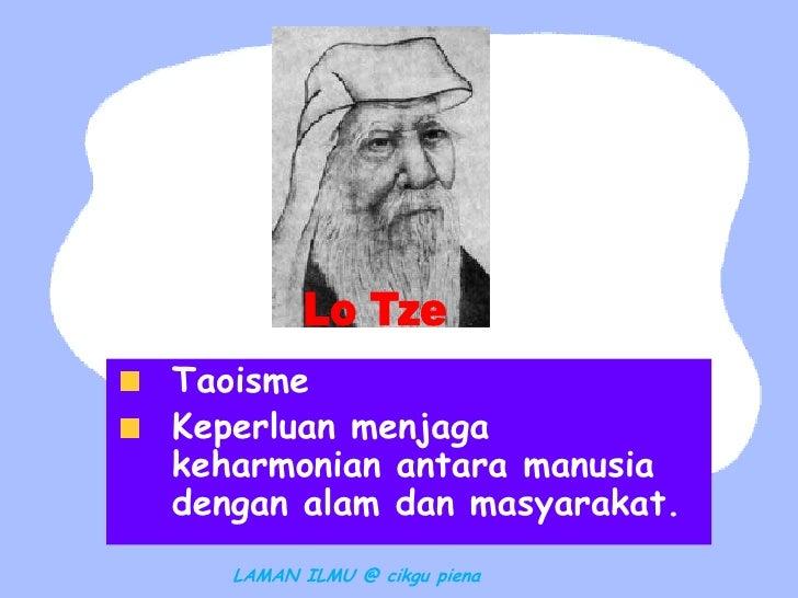 TaoismeKeperluan menjagakeharmonian antara manusiadengan alam dan masyarakat.   LAMAN ILMU @ cikgu piena