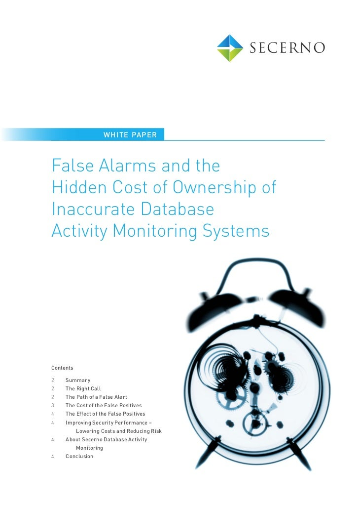 WHI TE PAPE RFalse Alarms and theHidden Cost of Ownership ofInaccurate DatabaseActivity Monitoring SystemsContents2    Sum...