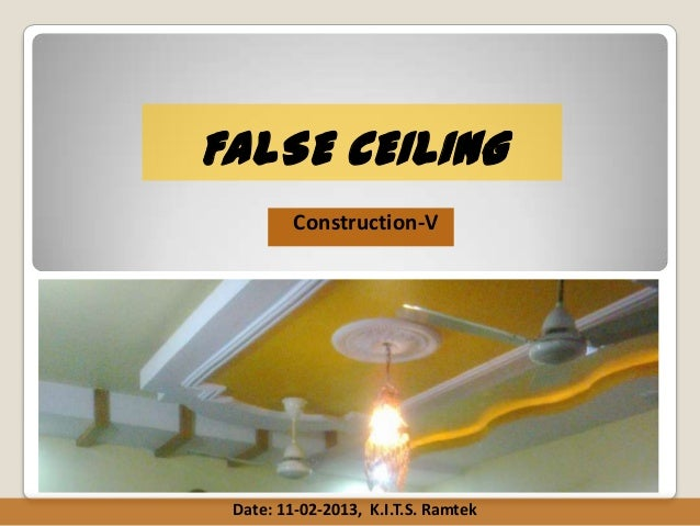 FALSE CEILING Construction-V  Date: 11-02-2013, K.I.T.S. Ramtek