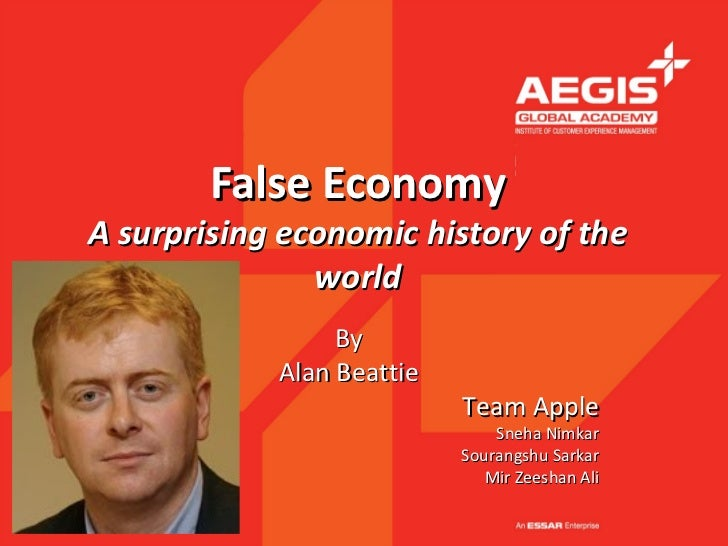 False EconomyA surprising economic history of the               world                 By            Alan Beattie          ...