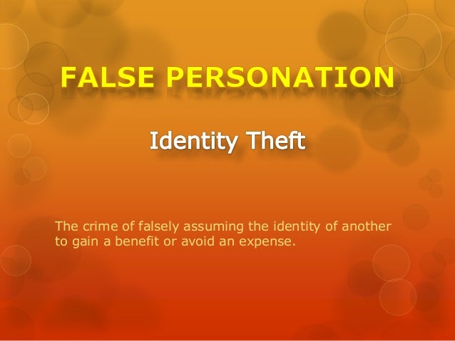 The crime of falsely assuming the identity of another to gain a benefit or avoid an expense.