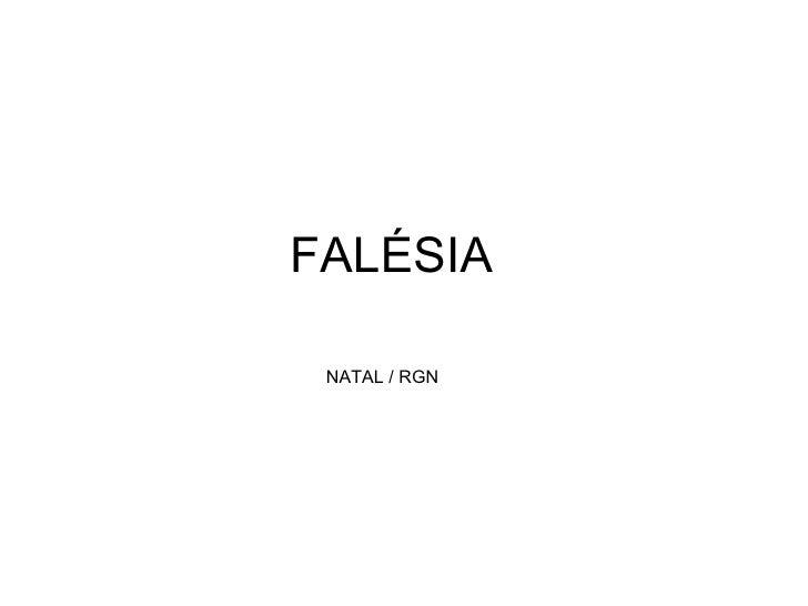 FALÉSIA NATAL / RGN