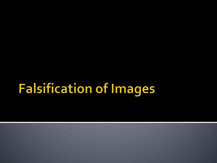 Falsification of Images<br />