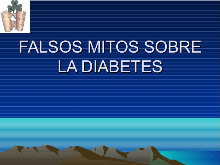 FALSOS MITOS SOBRE LA DIABETES