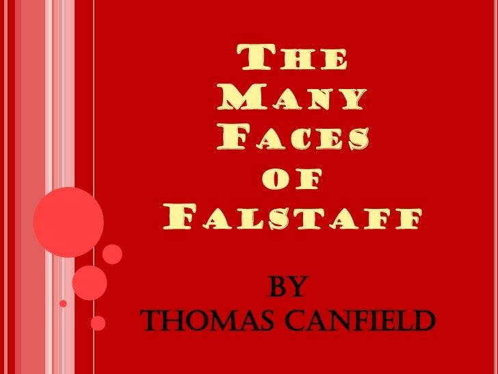 THE   MANY   FACES      OF FALSTAFF      ByThomas Canfield