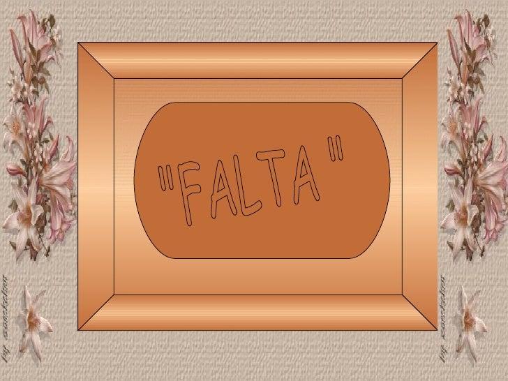 """""""FALTA """""""