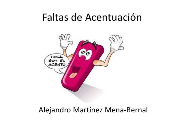 Faltas de Acentuación Alejandro Martínez Mena-Bernal