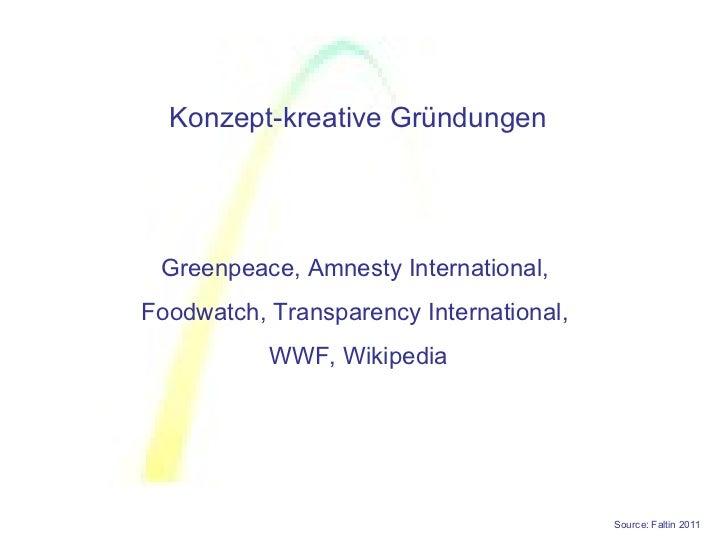 Konzept-kreative Gründungen Greenpeace, Amnesty International,Foodwatch, Transparency International,           WWF, Wikipe...