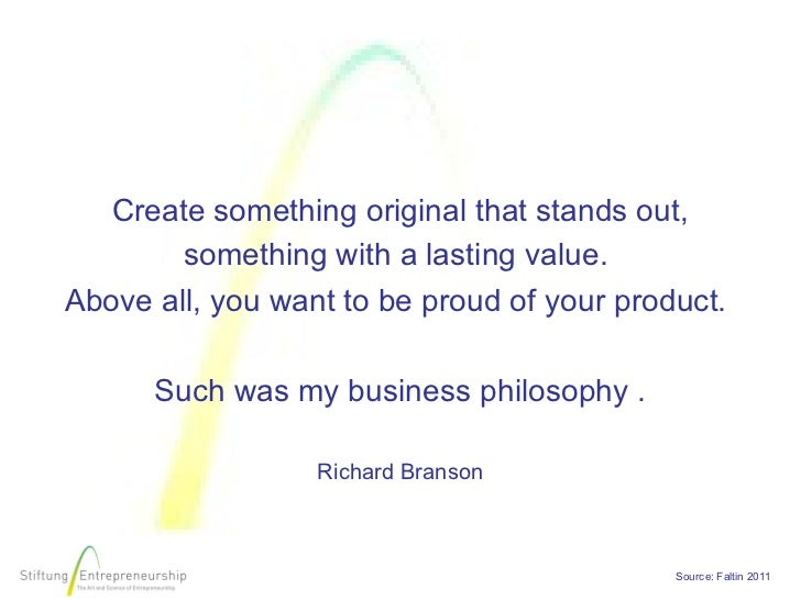 Create something original that stands out,        something with a lasting value.Above all, you want to be proud of your p...