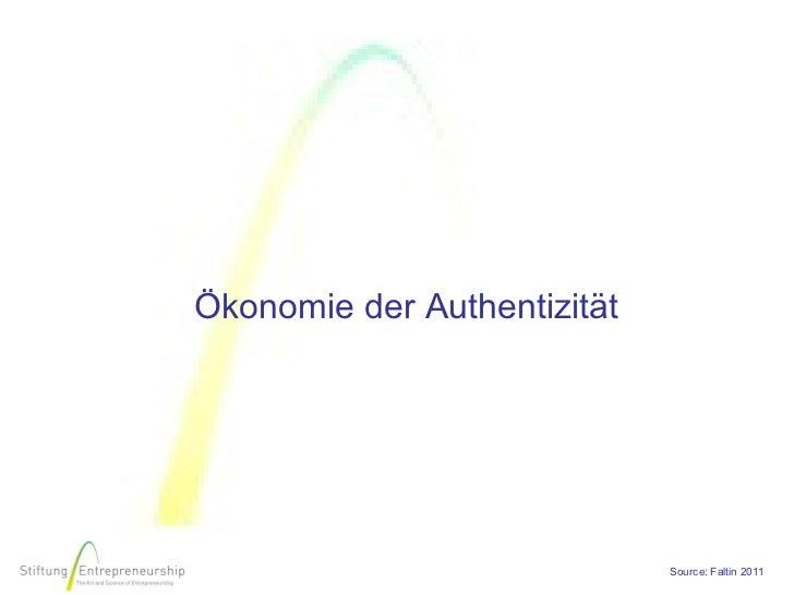 Ökonomie der Authentizität                             Source: Faltin 2011
