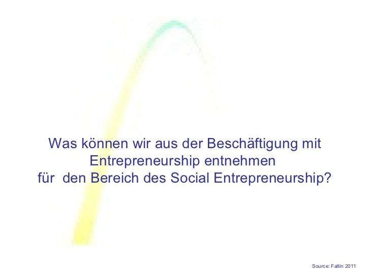 Was können wir aus der Beschäftigung mit        Entrepreneurship entnehmenfür den Bereich des Social Entrepreneurship?    ...