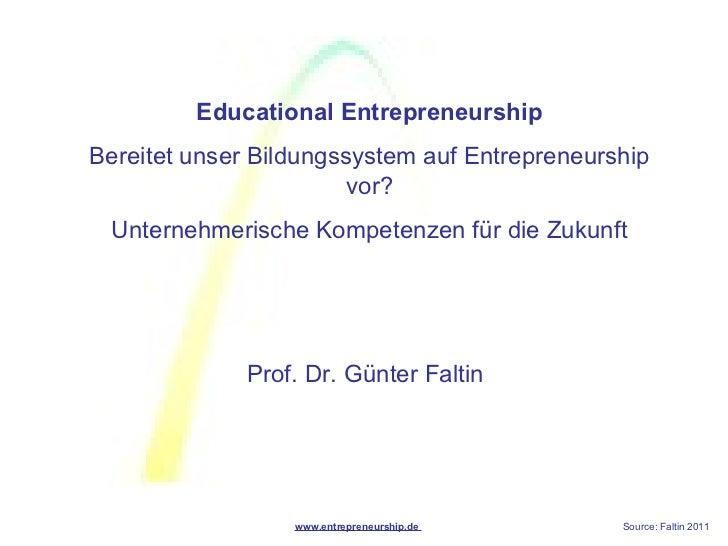 Educational EntrepreneurshipBereitet unser Bildungssystem auf Entrepreneurship                        vor? Unternehmerisch...