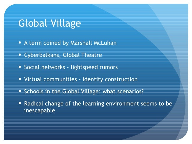 Define Inescapable: Global Village School