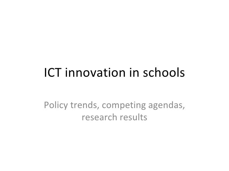 ICT innovation in schools Policy trends, competing agendas, research results