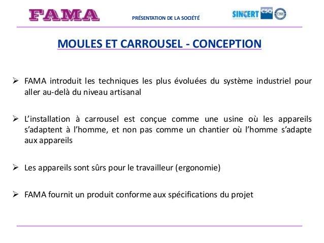 PRÉSENTATION DE LA SOCIÉTÉ MOULES ET CARROUSEL – QUALITÉ Acquisition des appareils et de la compétence d'un système sophis...