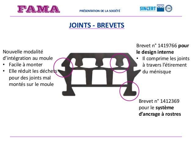 PRÉSENTATION DE LA SOCIÉTÉ JOINTS - BREVETS Brevet n° 1412369 pour le système d'ancrage à rostres Brevet n° 1419766 pour l...