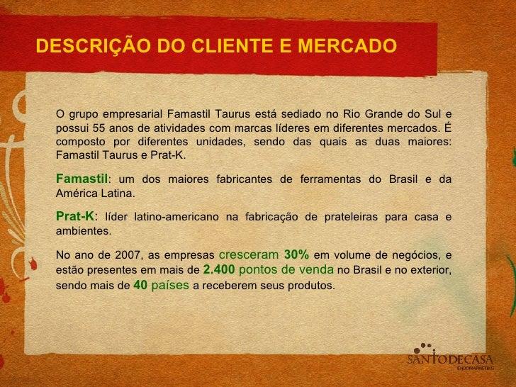 Famastil case princípios vencedor colunistas 2009 Slide 3