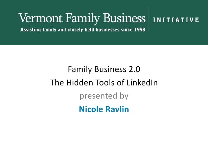 Family Business 2.0<br />The Hidden Tools of LinkedIn<br />presented by<br />Nicole Ravlin<br />