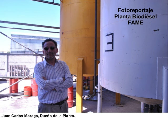 Fotoreportaje                                          Planta Biodiésel                                               FAME...
