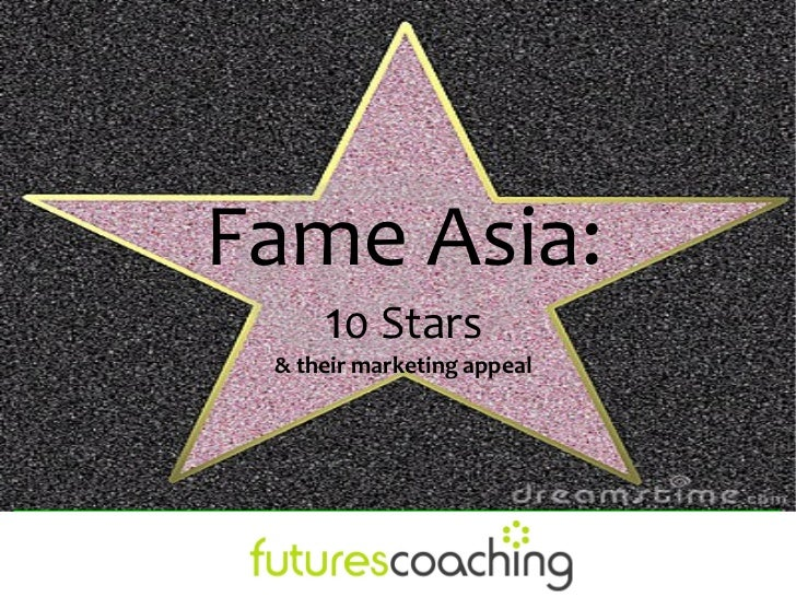 Fame Asia:     10 Stars & their marketing appeal