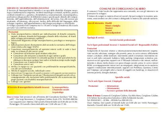 42 43 SERVIZIO DI NEUROPSICHIATRIA INFANTILE Il Servizio di Neuropsichiatria Infantile si occupa delle disabilità d'origin...