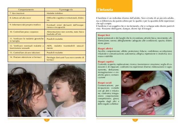 8 9 L'infanzia Il bambino è un individuo diverso dall'adulto. Non si tratta di un piccolo adulto, ma si differenzia da que...