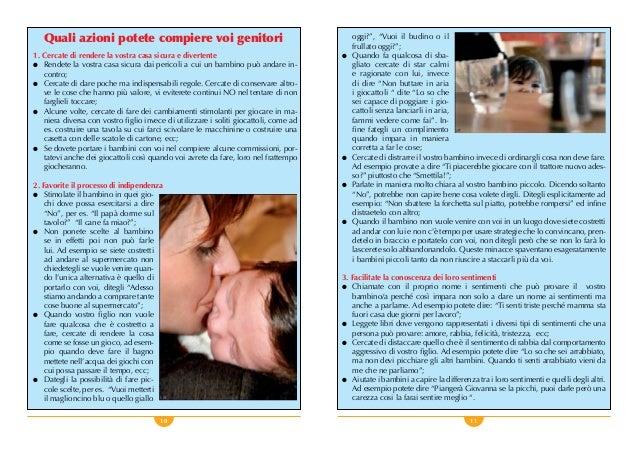 10 11 Quali azioni potete compiere voi genitori 1. Cercate di rendere la vostra casa sicura e divertente ●  Rendete la v...