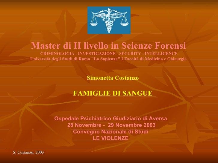 <ul><li>Master di II livello in Scienze Forensi   </li></ul><ul><li>CRIMINOLOGIA - INVESTIGAZIONE - SECURITY - INTELLIGENC...