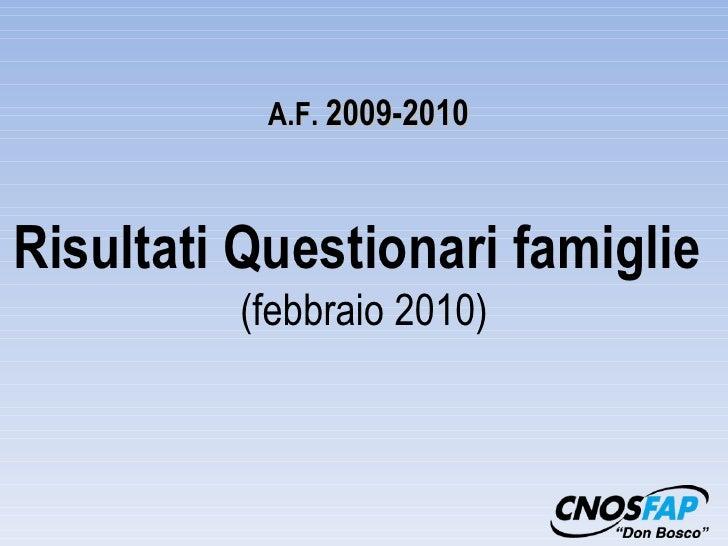 Risultati Questionari famiglie  (febbraio 2010) A.F.  2009-2010