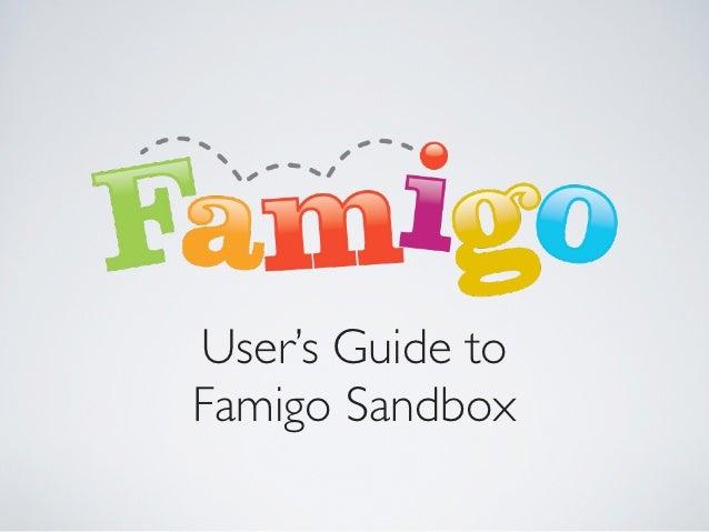 User's Guide toFamigo Sandbox