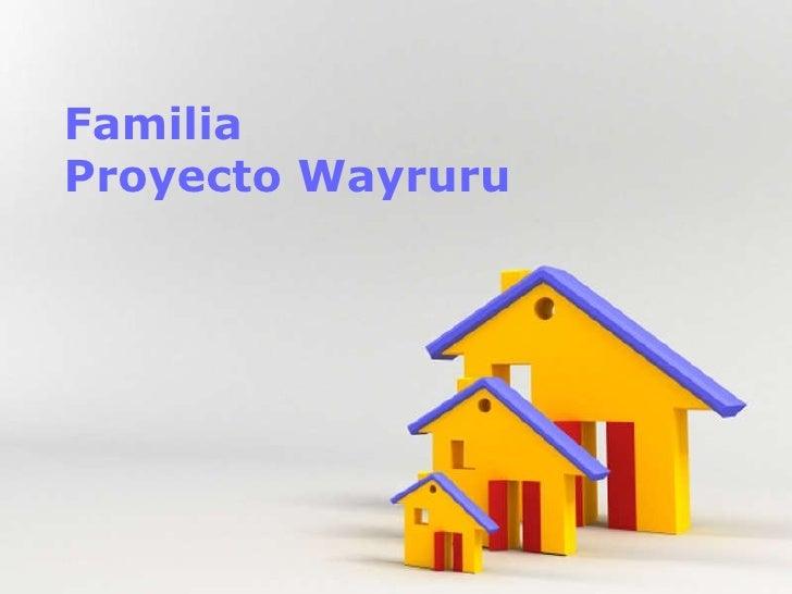 Familia Proyecto Wayruru
