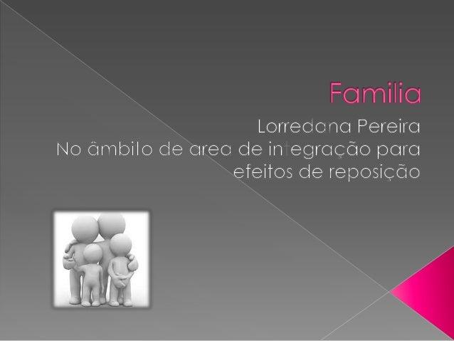  Designa-se por família o conjunto de pessoas que possuem grau de parentesco ou não entre si e vivem na mesma casa forman...