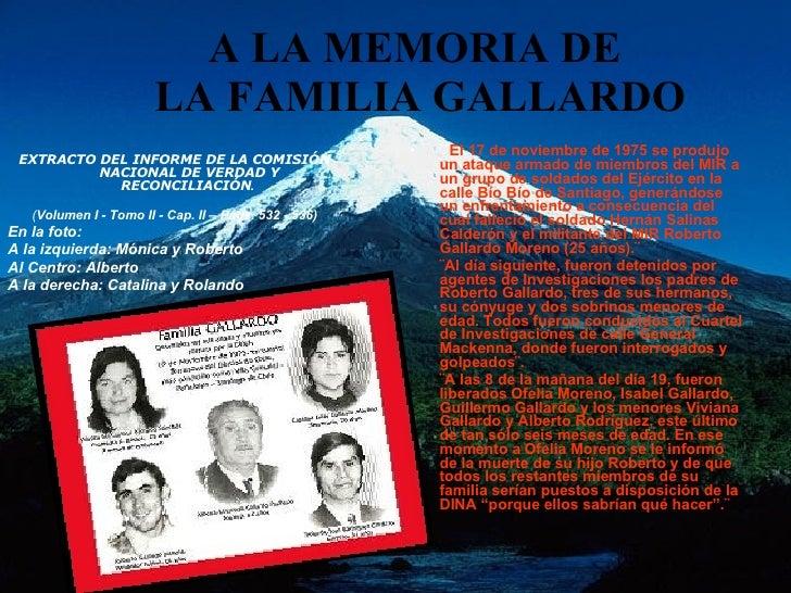 A LA MEMORIA DE  LA FAMILIA GALLARDO <ul><li>EXTRACTO DEL INFORME DE LA COMISIÓN NACIONAL DE VERDAD Y RECONCILIACIÓN .  </...