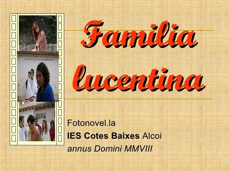 Fotonovel.la IES Cotes Baixes  Alcoi  annus Domini MMVIII Familia lucentina