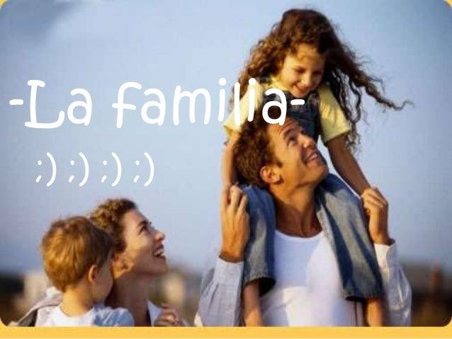 -La familia-;) ;) ;) ;)