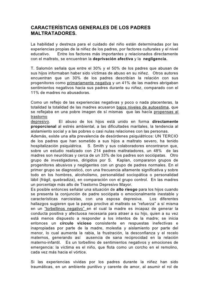 CARACTERÍSTICAS GENERALES DE LOS PADRESMALTRATADORES.La habilidad y destreza para el cuidado del niño están determinadas p...