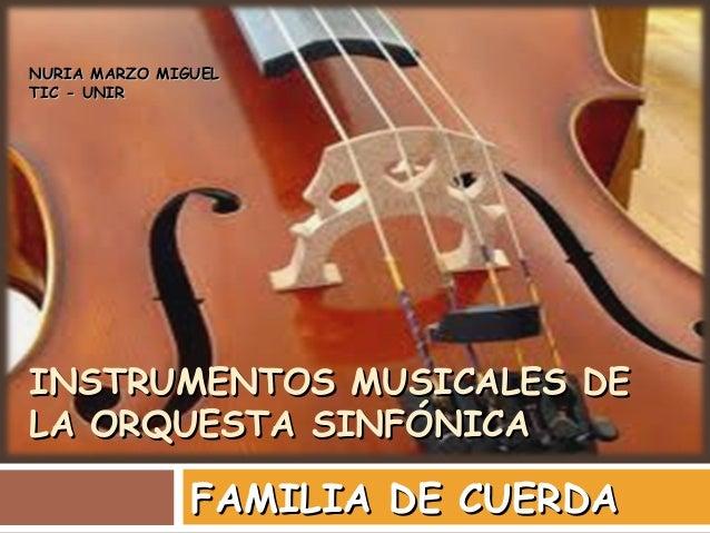 NURIA MARZO MIGUEL TIC - UNIRINSTRUMENTOS MUSICALES DE LA ORQUESTA SINFÓNICAFAMILIA DE CUERDA