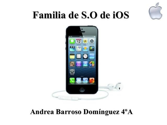 Familia de S.O de iOSAndrea Barroso Domínguez 4ºA