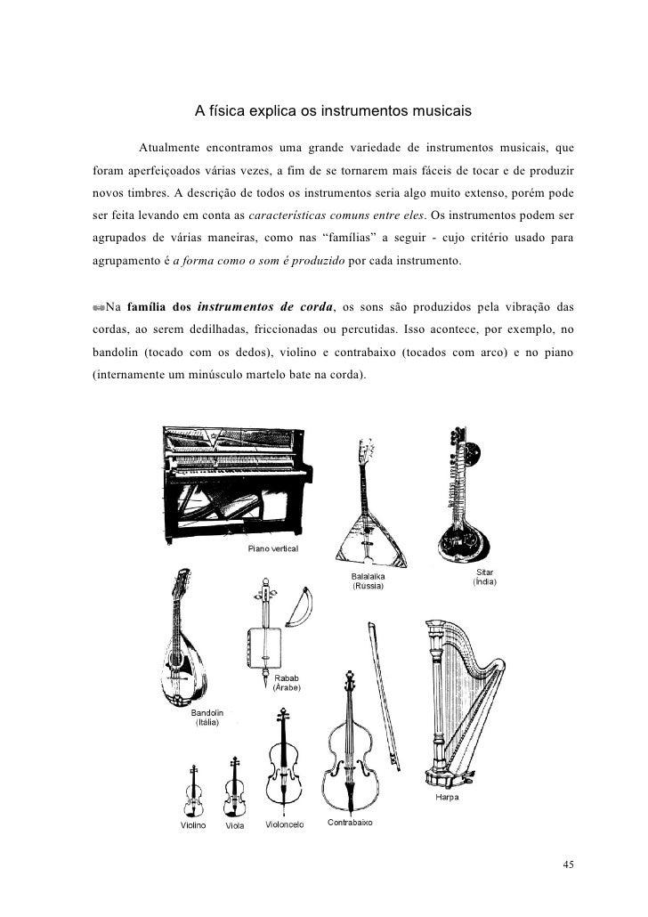A física explica os instrumentos musicais        Atualmente encontramos uma grande variedade de instrumentos musicais, que...