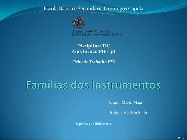 Pg: 1 Aluno: Mário Maia Professor: Elísio Melo Escola Básica e Secundária Domingos Capela Espinho, 5 de abril de 2013 Disc...
