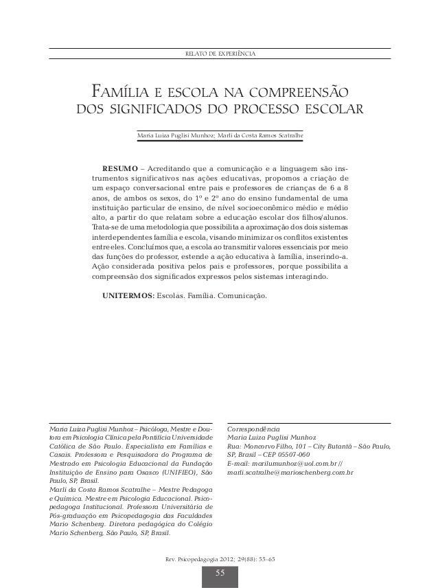 Família e escola na compreensão dos significados do processo escolar Rev. Psicopedagogia 2012; 29(88): 55-65 55 RELATO DE ...