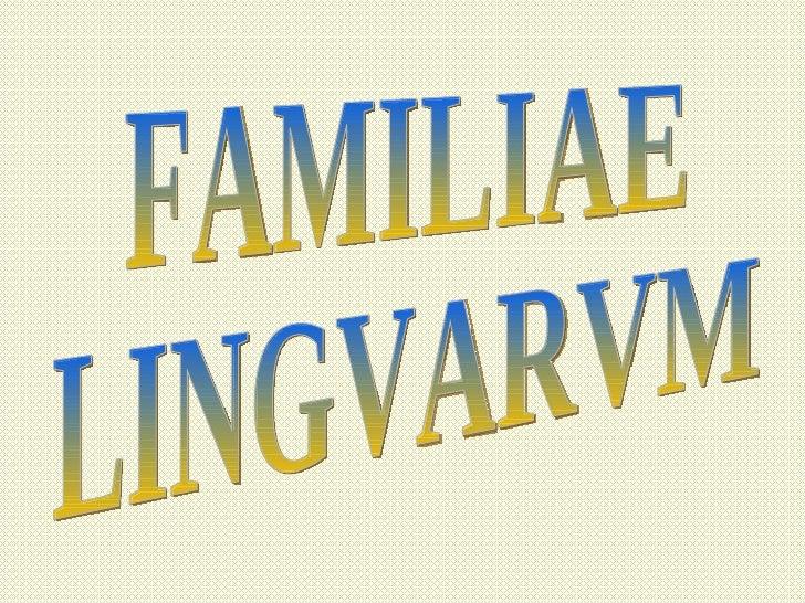 FAMILIAE LINGVARVM