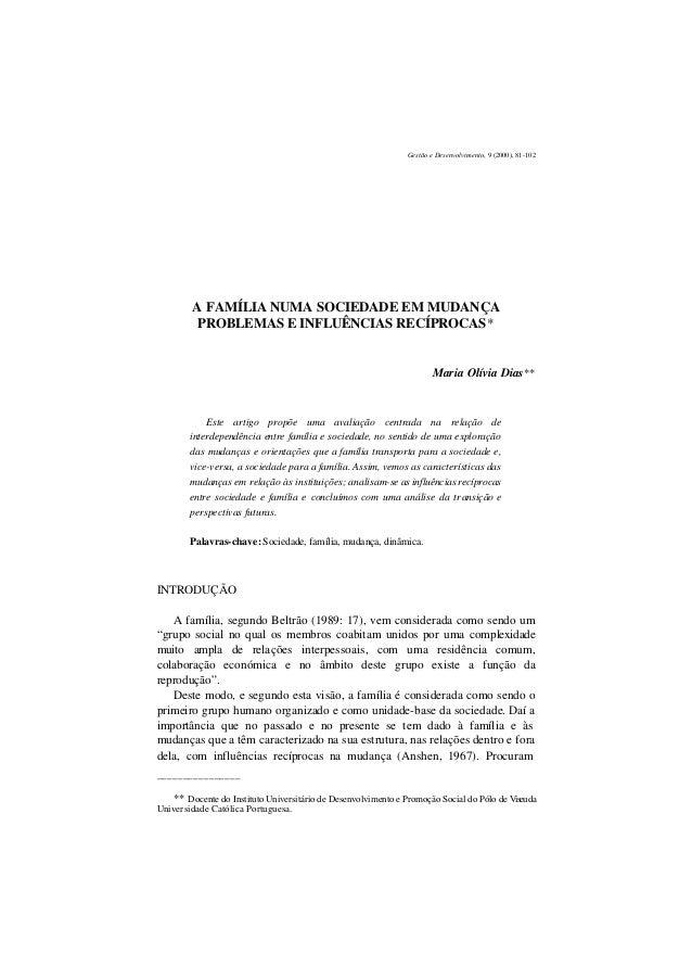Gestão e Desenvolvimento, 9 (2000), 81-102 A FAMÍLIA NUMA SOCIEDADE EM MUDANÇA PROBLEMAS E INFLUÊNCIAS RECÍPROCAS* Maria O...