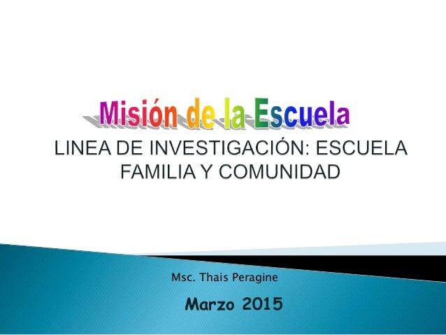 Marzo 2015 Msc. Thais Peragine